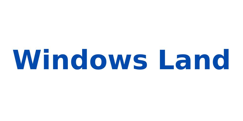 Windows Land